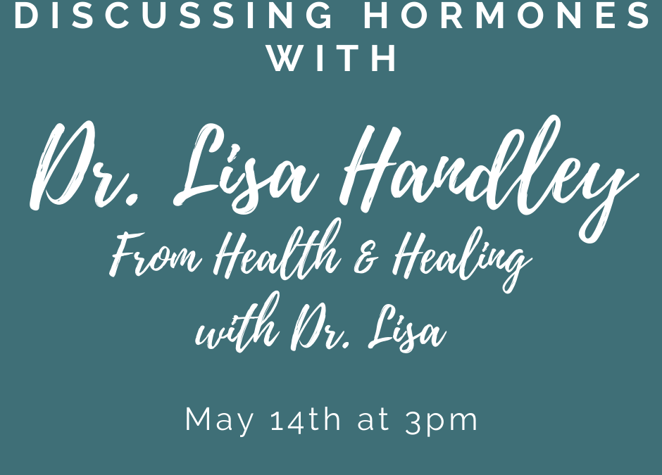 Discussing Hormones with Dr. Lisa Handley