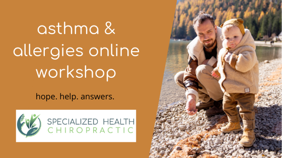 asthma and allergies online workshop by Adel Pediatric Chiropractor, Specialized Health Chiropractor