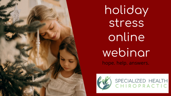 Holiday Stress Online Webinar with Adel Chiropractor, Specialized Health Chiropractic
